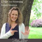 Juliane Pohlmann zu 5 Tipps zur Förderung Deiner Intuition